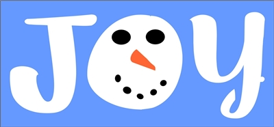 JOY with Snowman Face Stencil -Two style choices