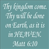 Thy kingdom come. Thy will be done... Matt 6:10 Stencil -Two Size Choices