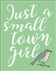"Just a small town girl w/ bird graphic 7.5 x 9.5"" Stencil"