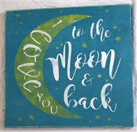 "I love you to the Moon & Back w/ Crescent Moon 11.5 x 11.5"" Stencil"