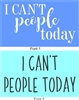 "I can't people today. 10 x 6"" Stencil -Two Font Choices"