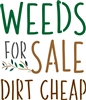 "Weeds For Sale Dirt Cheap 10 x 11.5"" Stencil"