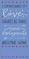 "1 Corinthians 13:7 Love Endures All Things Even Deployments Welcome Home 12 x 23"" Stencil for Returning Soldier"