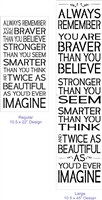 Always Remember You Are Braver Stronger Smarter... -Two Size Choices