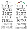 I hope you step on a nail / lego (nothing personal). Stencil Two Size Choices