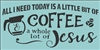All I Need Today Is A Little Bit Of Coffee & a whole lot of Jesus with coffee pot and beans graphics Stencil stencils diy
