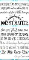 Some Kids are Smarter than you... Be The Nice Kid