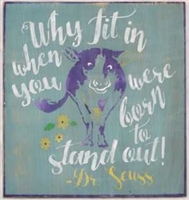 "Why fit in when you were born to stand out! -Dr Seuss 12 x 12"" Stencil"