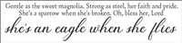 "Gentle as the sweet magnolia... Lord, she's an eagle when she flies 40 x 9.5"" Stencil"