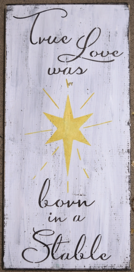 True Love Was Born In A Stable Two Size Choices Stencil