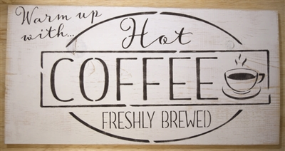 Warm up with... Hot Coffee Stencil -Two Size Choices