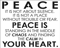 PEACE IS NOT ABOUT SILENCE. IT IS NOT... CALM IN YOUR HEART Stencil - Two Size Choices