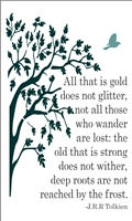 "All that is gold does not glitter, not all those who wander are lost:... 12 x 20"" Stencil"