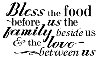 Bless the food before us the family beside us and the love between us -Two Size Choices Stencil