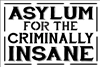 ASYLUM FOR THE CRIMINALLY INSANE Stencil -Two Size Choices