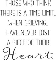 Those who think there is a time limit when grieving have never lost a piece of their Heart. Stencil stencils