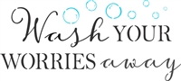 "Wash YOUR WORRIES away w/ bubbles 12 x 6"" Stencil"