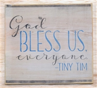 God BLESS US everyone. -TINY TIM -Two Size Choices