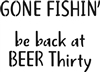 "GONE FISHIN' be back at BEER Thirty 15 x 11.5"" Stencil"