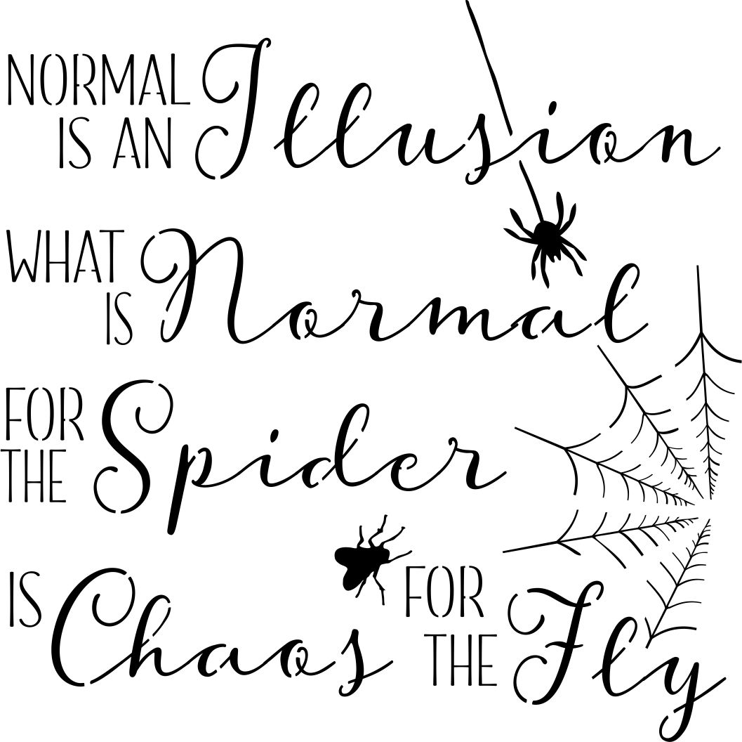 Normal is an illusion with spider fly web graphics 12 x 12 normal is an illusion with spider fly web graphics 12 x 12 stencil altavistaventures Choice Image