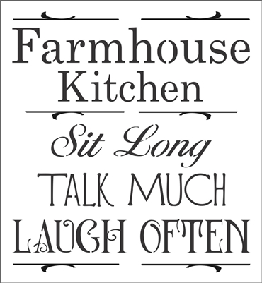 "Farmhouse Kitchen Sit Long Talk Much Laugh Often 11 x 12"" Stencil"