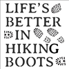 "Life's Better In Hiking Boots 12 x 12"" Stencil"