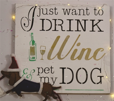 "I just want to Drink Wine and pet my Dog 12 x 12"" Stencil"