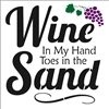 "Wine In My Hand Toes in the Sand 12 x 12"" Stencil"