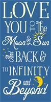 "LOVE YOU TO the Moon & Sun and Back... 12 x 24"" Stencil"