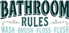 "BATHROOM RULES WASH BRUSH FLOSS FLUSH 24 x 12"" Stencil"
