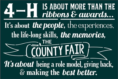 "4-H Is about more than the ribbons... 18 x 12"" Stencil"