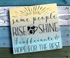 "some people RISE & SHINE I caffeinate & HOPE FOR THE BEST 12 X 12"" Stencil"