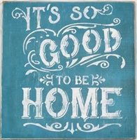 "It's So Good To Be Home 10.5 x 12"" Stencil"