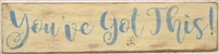 "You've Got This! 24 x 5.5"" Stencil"