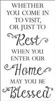 "WHETHER YOU COM IN TO VISIT, OR JUST TO Rest... 11 x 20"" Stencil"