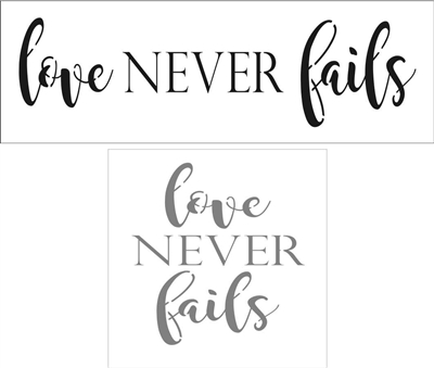 love NEVER fails Stencil -Two Style Choices