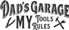 Dad's Garage My Tools My Rules Stencil Two Size Choices
