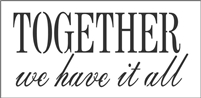 "TOGETHER we have it all 8 x 4"" Stencil"