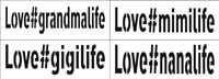 "Love#grandmalife or Love#mimilife or Love#gigilife or Love#nanalife 11 x 4"" Stencil"
