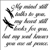 "My mind still talks to you, my heart still looks for you w/ dragonfly 12 x 12"" Stencil"