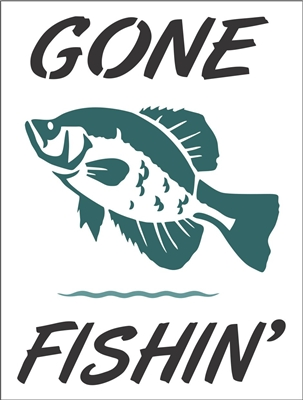"GONE FISHIN' w/ FIsh Graphic 9 x 12"" Stencil"