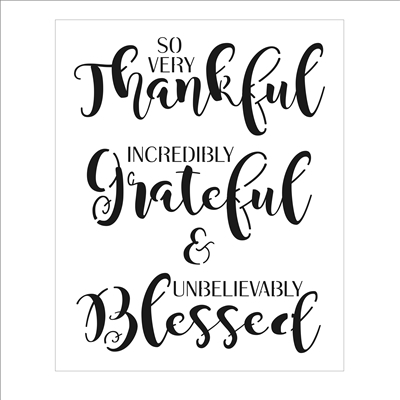 SO VERY Thankful INCREDIBLY Grateful & UNBELIEVABLY Blessed Stencil