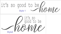 "it's so good to be home 24 x 5.5"" Stencil"