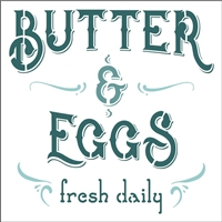 Butter & Eggs Fresh Daily -Two Size Choices Stencil