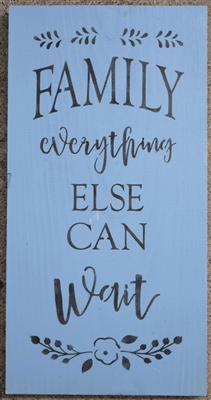 "FAMILY everything ELSE CAN wait 8 x 18"" Stencil"