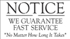 "NOTICE WE GUARANTEE FAST SERVICE... 20 x 11"" Stencil"