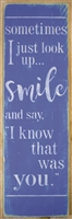 "sometimes I just look up... smile and say, ""I know that was you."" 8 x 22"" Stencil"