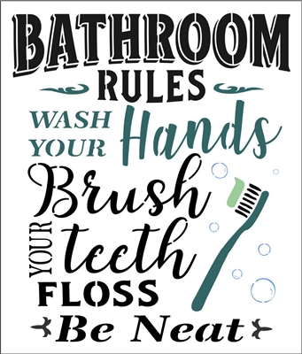 "BATHROOM RULES Wash.. Brush... Floss... Be Neat 12 x 14"" Stencil"