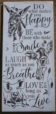"Do what makes you Happy Be with those who make you Smile... 12 x 24"" Stencil w/ Donkey, Cow & Pig graphic"