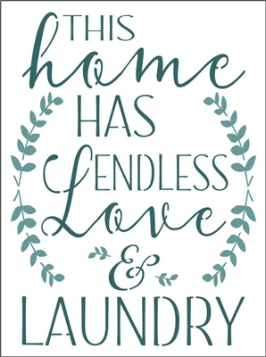 "THIS home HAS ENDLESS Love & LAUNDRY 12 x 16"" Stencil"